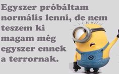 Motivational Quotes, Funny Quotes, Funny Memes, Inspirational Quotes, Geek Humor, Minions Quotes, Funny Pins, Words Quotes, Quotations