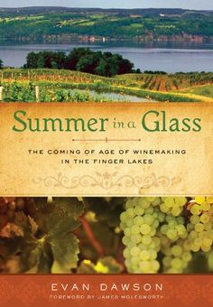 Summer in a Glass: The Coming of Age of Winemaking in the Finger Lakes by Evan Dawson http://www.amazon.com/dp/1402797109/ref=cm_sw_r_pi_dp_hvw1ub06A22MK
