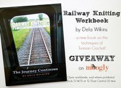 Railway Knitting Workbook - a new book on Tunisian Crochet, by Dela Wilkins…
