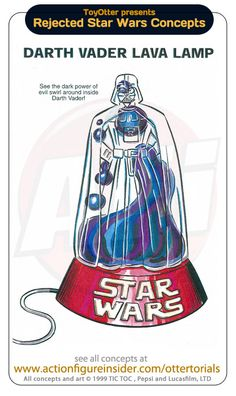 Star Wars toys that never got made: Darth Vader Lava Lamp. I would have bought this.
