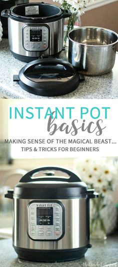 Learn to Work your Instant Pot! Tips & Tricks for Beginners and more Instant Pot Basics!