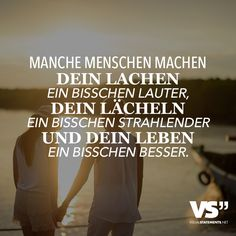 Some people make your laugh a bit louder, your smile a bit more radiant, and your life a little bit better - ist da Jemand? Love Tag, Friendship Love, Soul Quotes, Visual Statements, Some People, Happy Thoughts, Your Smile, My Friend, Make It Yourself