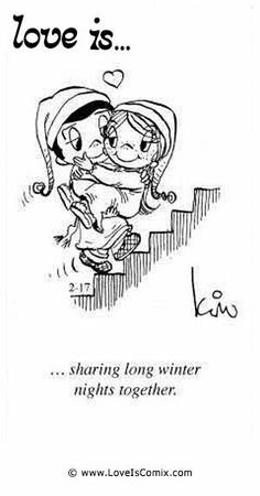 Love is. sharing long winter nights together. - Love is. Deep Relationship Quotes, Relationships, Love Is Cartoon, Love Is Comic, Arabic Love Quotes, Cute Love Quotes, Nice Sayings, Inspirational Artwork, Good Morning Love