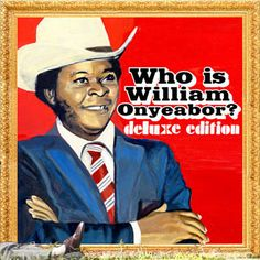 William Onyeabor World Psychedelic Classics Who Is William Vinyl 2013 collection from the Nigerian Funk musician. In the early century, a shadowy Songs 2013, Music Channel, Record Collection, Post Punk, Guitar Lessons, Guitar Tips, Lp Vinyl, Cool Names, Electronic Music