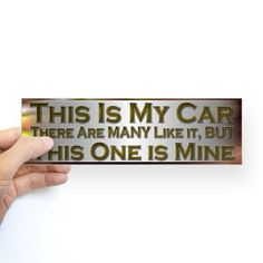 This is my car! Bumper Sticker on CafePress.com
