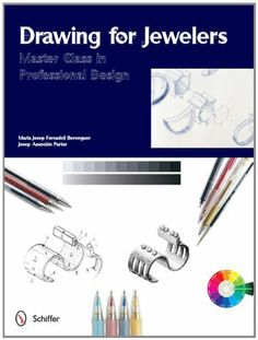 Drawing for Jewelers (Master Class in Professional Design) by Maria Josep Forcadell Berenguer. $31.80. 192 pages. Series - Master Class in Professional Design. Publication: May 28, 2012. Publisher: Schiffer Publishing; Tra edition (May 28, 2012)