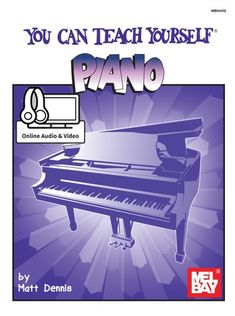 """Read """"You Can Teach Yourself Piano"""" by Matt Dennis available from Rakuten Kobo. You Can Teach Yourself Piano is a revolutionary concept in piano instruction. No other piano method comes close to match. Piano Lessons For Beginners, Lessons For Kids, Teach Yourself Piano, Private Teacher, Purple Books, Keyboard Lessons, Piano Scales, Beginner Books, Summer Songs"""