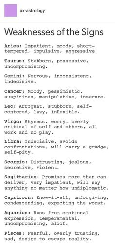 True for me.. xD     #Horoscope #Zodiac #Signs #Weakness  Follow for more! x3 - Tea - Google+