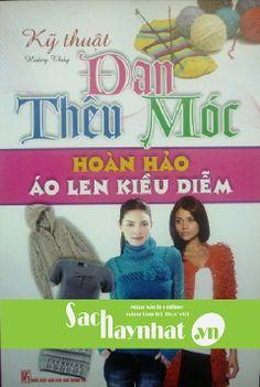 Kỹ thuật đan thêu móc hoàn hảo áo len kiều diễm là một cuốn sách hay tại sachhaynhat.vn