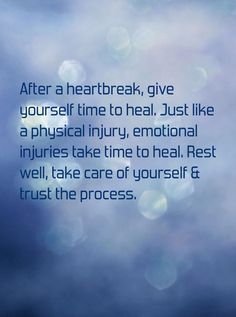 Take your time to heal after a heartbreak!