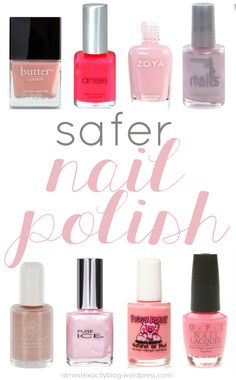 safer nail polishes and removers (polishes with less harsh chemicals)