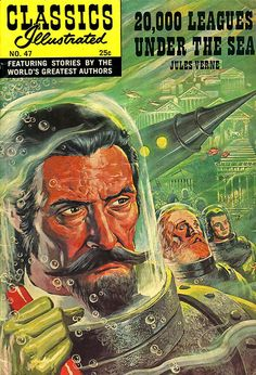 Classics Illustrated No. 47 ~ Leagues Under the Sea (based on Jules Verne) Vintage Comic Books, Vintage Comics, Comic Books Art, Book Art, Vintage Library, Jules Verne, Science Fiction Art, Pulp Fiction, Fiction Novels