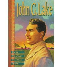 John G. Lake- His Life, His Sermons, His Boldness of Faith.   Great book!