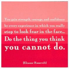 Quote by First Lady and human rights activist Eleanor Roosevelt.