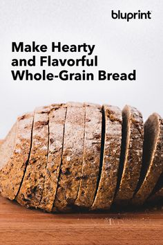Make Whole-Grain Bread That's So Hearty and Flavorful Everyone Will Want a Second Slice Crack Bread, Different Types Of Bread, Whole Grain Bread, How To Make Bread, Sweet Bread, Baking Ideas, Bread Recipes, Breads, Grains