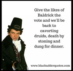 British Comedy Series, British Sitcoms, Mr Bean Quotes, Blackadder Quotes, Johnny English, Rik Mayall, Only Fools And Horses, Funny Quotes, Funny Memes