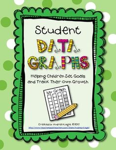 Student Data Graphs, Goal-Setting, and Self-Reflection Sheets  (These are very empowering and motivating for young children.)  $  #studentgraphs  #datagraphs