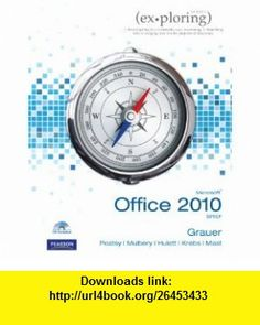 Exploring Microsoft Office 2010 Brief (9780131367401) Robert Grauer, Mary Anne S. Poatsy, Michelle Hulett, Cynthia Krebs, Keith Mast, Keith Mulbery, Lynn Hogan , ISBN-10: 0131367404  , ISBN-13: 978-0131367401 ,  , tutorials , pdf , ebook , torrent , downloads , rapidshare , filesonic , hotfile , megaupload , fileserve