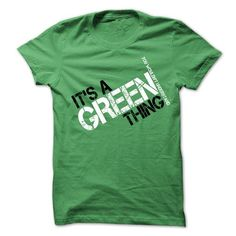 ITS A GREEN THING YOU WOULDNT UNDERSTAND T-SHIRTS, HOODIES, SWEATSHIRT (19.99$ ==► Shopping Now)