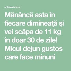 Mănâncă asta în fiecare dimineaţă şi vei scăpa de 11 kg în doar 30 de zile! Micul dejun gustos care face minuni Loving Your Body, Zumba, Metabolism, Health And Beauty, Health Care, The Cure, Healthy Living, Health Fitness, Food And Drink