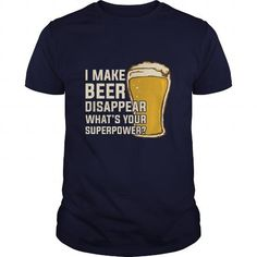 Awesome Tee I Make Beer Disappear Great Gift For Any Beer Lover Shirts & Tees