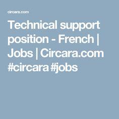 Technical support position - French | Jobs | Circara.com #circara #jobs