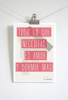 "Spanish: ""All you need is love. And to sleep more."" Lol~ Yes, please.  $22 by SuzSanchez Shop"