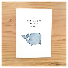 Diy Cards Discover Whaley Miss you // miss you card cute miss you card whale card pun card birthday card funny card for her for him whale punny pun I WHALEY MISS YOU // Handmade Watercolour Card Miss You Card by kenziecardco Cute Miss You, I Miss You Card, Miss You Funny, Funny Happy, Miss You Gifts, Punny Puns, Cute Puns, Birthday Card Puns, Diy Birthday