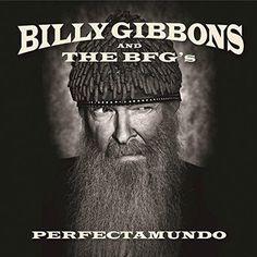 Billy Gibbons And The BFG's - Perfectamundo