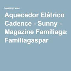 Aquecedor Elétrico Cadence - Sunny - Magazine Familiagaspar
