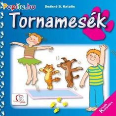 Deákné B. Katalin: Tornamesék 24 old. Children's Literature, Kids Playing, Kindergarten, Family Guy, Parenting, Album, Education, Reading, School