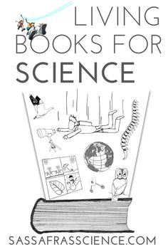 A List of Living Books for Science from Sassafras Science