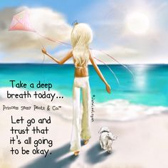 Let go and trust that it's all going to be okay. ~ Princess Sassy Pants & Co