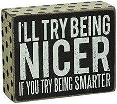 Amazon.com: Primitives by Kathy Box Sign, 4-Inch by 5-Inch, Being Nicer: Home & Kitchen