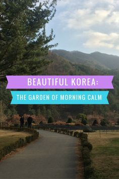 The Garden of Morning Calm is one of the most beautiful places I've had the pleasure of visiting in South Korea... and that's saying something..  http://www.highheelsandabackpack.com/beautiful-korea-the-garden-of-morning-calm/