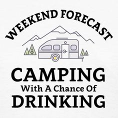 Camping With A Chance Of Drinking - Women's T-Shirt | We need these @bstanz