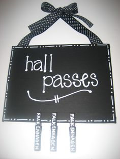 Hall passes can be clipped to clothes, maybe then I won't be creeped out by bathroom germs!