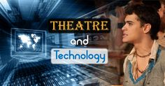 Theatre and Technology: Downloadable #exercise at the end of the article!