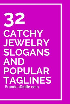 32 Catchy Jewelry Slogans And Por Taglines Names Phrases