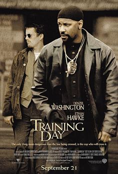 Training Day (2001) Denzel Washington played the role of Detective Alonzo Harris a corrupt cop.