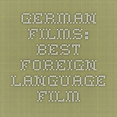 german films: Best Foreign Language Film. 17 films in consideration for German Oscar entry