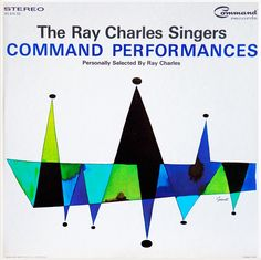 Command Records RS 876SD, The Ray Charles Singers- Command Performances, 1964, Cover Art by George Giusti (image credit Lucia Fontana - nova68.com)