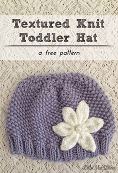 Little Miss Stitcher: Textured Knit Toddler Hat Free Pattern