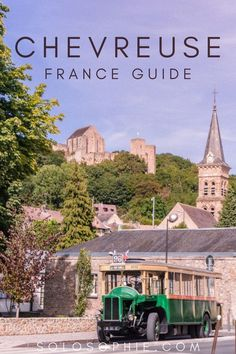 Chevreuse France/ best things to do in Chevreuse