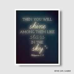 10/01/14 Then You Will Shine Among Them Like Stars - Philippians 2:15  That ye may be blameless and harmless, the sons of God, without rebuke, in the midst of a crooked and perverse nation, among whom ye shine as lights in the world...