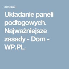 Układanie paneli podłogowych. Najważniejsze zasady  - Dom - WP.PL