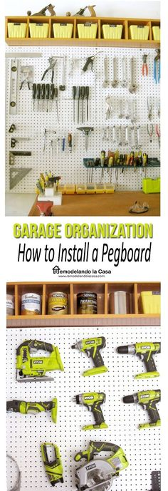 Remodelando la Casa: Garage Organization - How to Install a Pegboard                                                                                                                                                      More