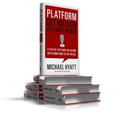 Platform:  Get Noticed in a Noisy World by Michael Hyatt.  A step-by-step guide for anyone with something to say or tell.
