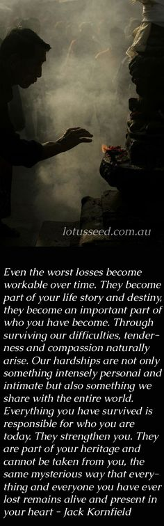 Even the worst losses become workable over time - Jack Kornfield Buddhist Zen quotes by lotusseed.com.au