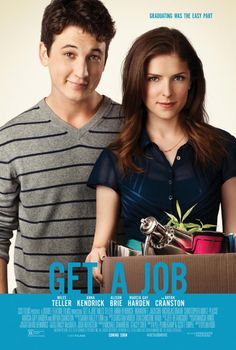 Get A Job - Movie Poster - Alison Brie - Miles Teller - Anna Kendrick - Marcia Gay Harden - Bryan Cranston - Lionsgate -
